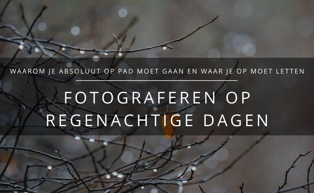Fotograferen op regenachtige dagen